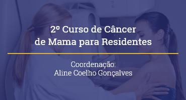 2º Curso de Câncer de Mama para Residentes