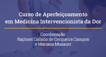 Curso de Aperfeiçoamento em Medicina Intervencionista da Dor